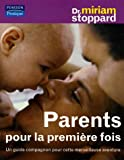 Parents pour la premire fois : Un guide compagnon pour cette merveilleuse aventure