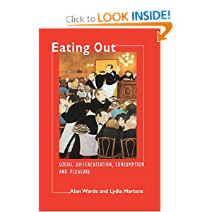 Eating Out: Social Differentiation, Consumption and Pleasure Alan Warde, Lydia Martens