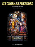 img - for Six Chorale Preludes: On Favorite Hymns book / textbook / text book