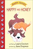 Happy And Honey (Happy Honey Books) (0689834063) by Godwin, Laura