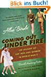 Coming Out Under Fire: The History of...