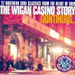 The Wigan Casino Story Vol.2: 27 Northern Soul Classics from the Heart of Soul