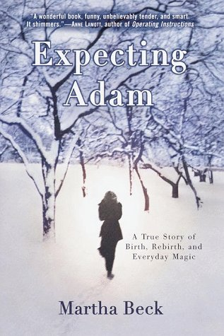 Expecting Adam: A True Story of Birth, Rebirth, and Everyday Magic, Beck, Martha