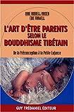 echange, troc Anne Hubbell Maiden, Edie Farwell - L'art d'être parents selon le bouddhisme tibétain : De la préconception à l'enfance