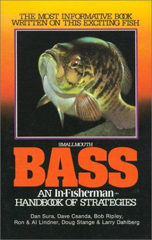 Smallmouth Bass: An In-Fisherman Handbook of Strategies, Al Lindner, Larry Dahlberg, Dan Sura