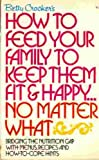 Betty Crockers How to Feed Your Family to Keep Them Fit & Happy...No Matter What