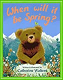 When Will It Be Spring? (0525458816) by Catherine Walters