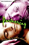 Partnering: Starting Life in Another Relationship (1864483423) by Marshall, Ian