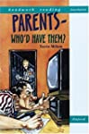 Headwork Reading: Parents, Who'd Have...
