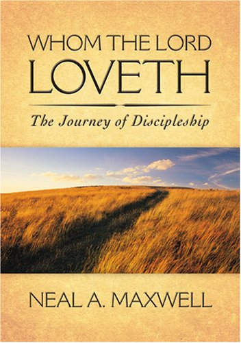 Whom the Lord Loveth: The Journey of Discipleship (Limited Leather Edition), NEAL A. MAXWELL
