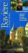 Guide Bleu Évasion : Bavière et Forêt Noire