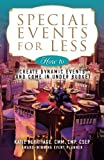Special Events for Less: How to Create Dynamic Events and Come in Under Budget