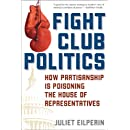 Fight Club Politics: How Partisanship is Poisoning the U.S. House of Representatives (Hoover Studies in Politics, Economics, and Society)