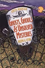 Green Mountain Ghosts, Ghouls & Unsolved Mysteries - Greenlight [ GREEN MOUNTAIN GHOSTS, GHOULS & UNSOLVED MYSTERIES - GREENLIGHT BY Citro, Joseph A ( Author ) Oct-15-1994