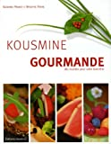 Kousmine gourmande : 180 recettes pour votre bien-tre