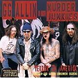 ALLIN, GG THE MURDER JUNKIES-TERROR IN AMERICA