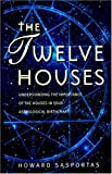 The Twelve Houses (0850303850) by Sasportas, Howard