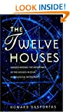 The Twelve Houses: Understanding the Importance of the Houses in your Astrological Birthchart (Astrology Handbooks)