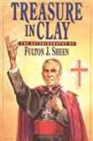 Treasure in Clay: The Autobiography of Fulton J. Sheen (0898704200) by Fulton J. Sheen