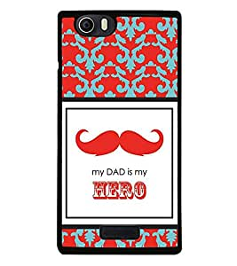 Moustache My Dad Hero 2D Hard Polycarbonate Designer Back Case Cover for Micromax Canvas Nitro 2 E311