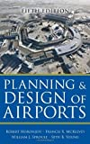 Planning and Design of Airports, Fifth Edition 5th by Horonjeff, Robert, McKelvey, Francis, Sproule, William, Youn (2010) Hardcover