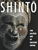 img - for Shinto: The Sacred Art of Ancient Japan book / textbook / text book