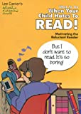 img - for What To Do When Your Child Hates To Read: Motivating the Reluctant Reader (Effective Parenting Books) book / textbook / text book