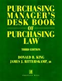 img - for Purchasing Manager's Desk Book of Purchasing Law by King Donald Barnett Ritterskamp James J. Jr. (1998-01-15) Hardcover book / textbook / text book