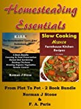 img - for Homesteading Essentials (1):From Garden Plot To Kitchen Pot! 2 Book Bundle - Modern Homesteading & Slow Cooking Heaven book / textbook / text book