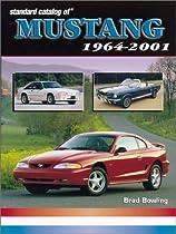 Standard Catalog of Mustangs: 1964-2001
