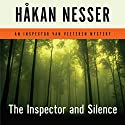 The Inspector and Silence: An Inspector Van Veeteren Mystery Audiobook by Håkan Nesser, Laurie Thompson (translator) Narrated by Simon Vance