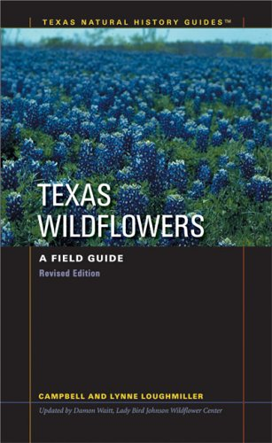 Texas Wildflowers: A Field Guide (Texas Natural History Guides(TM))