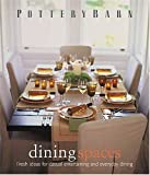 img - for Pottery Barn Dining Spaces (Pottery Barn Design Library) book / textbook / text book