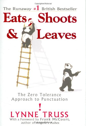 Eats, Shoots & Leaves: The Zero Tolerance Approach to Punctuation: Lynne Truss: 9781592400874: Amazon.com: Books