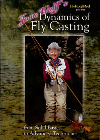 Joan Wulff's Dynamics of Fly Casting: From Solid Basics to Advanced Techniques by Miracle Productions (Fly Casting Techniques compare prices)