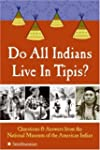 Do All Indians Live in Tipis?: Questi...