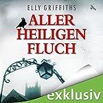 Aller Heiligen Fluch (Ein Fall für Dr. Ruth Galloway 4) | Elly Griffiths