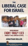 The Liberal Case for Israel: Debunking Eight Crazy Lies about the Jewish State