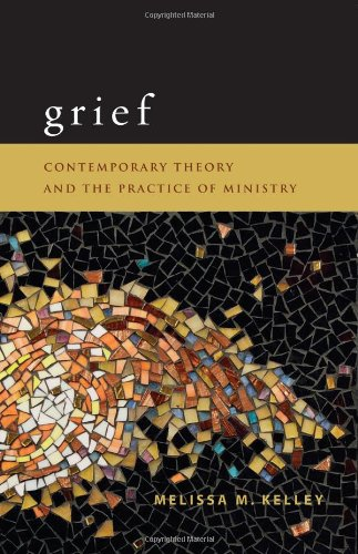 Grief: Contemporary Theory and the Practice of Ministry