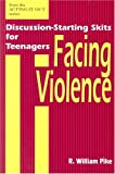 img - for Facing Violence: Discussion-Starting Skits for Teenagers (Acting It Out) book / textbook / text book
