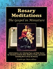 Rosary Meditations The Gospel in Miniature with Scripture Art Coloring Pages and Bible Stories for C