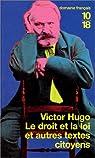 Le Droit et la loi et autres textes citoyens par Hugo