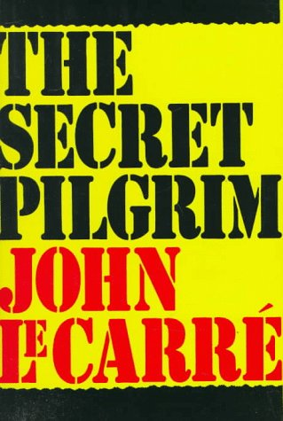 The Secret Pilgrim, JOHN LECARRE