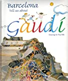 Barcelona, Tell Us About Gaudi