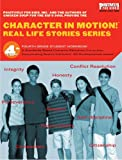 img - for Character in Motion! Real Life Stories Series 4th Grade Student Workbook book / textbook / text book