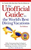 img - for The Unofficial Guide to the World's Best Diving Vacations (Unofficial Guides) book / textbook / text book