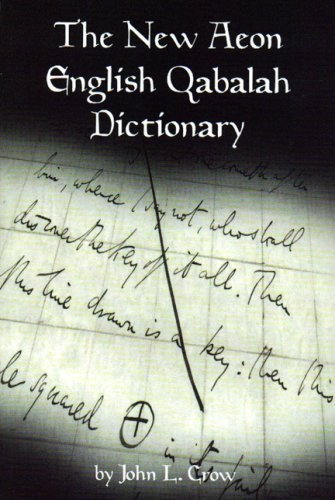 The New Aeon English Qabalah Dictionary by John L. Crow (2004-01-01)