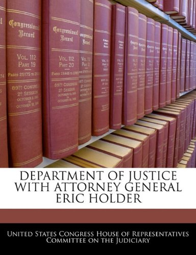 DEPARTMENT OF JUSTICE WITH ATTORNEY GENERAL ERIC HOLDER