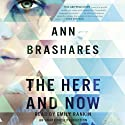 The Here and Now (       UNABRIDGED) by Ann Brashares Narrated by Emily Rankin