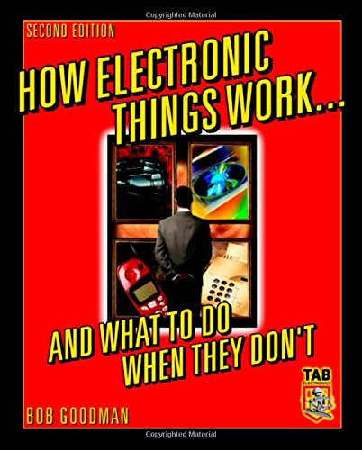 How Electronic Things Work... And What To Do When They Don'T